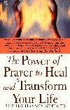 The Power of Prayer to Heal and Transform Your Life (Sherry Steiger)