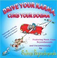 Drive Your Karma, Curb Your Dogma